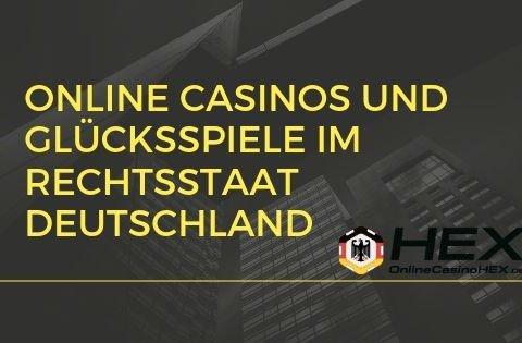 Online Casinos und Glücksspiele im Rechtsstaat Deutschland